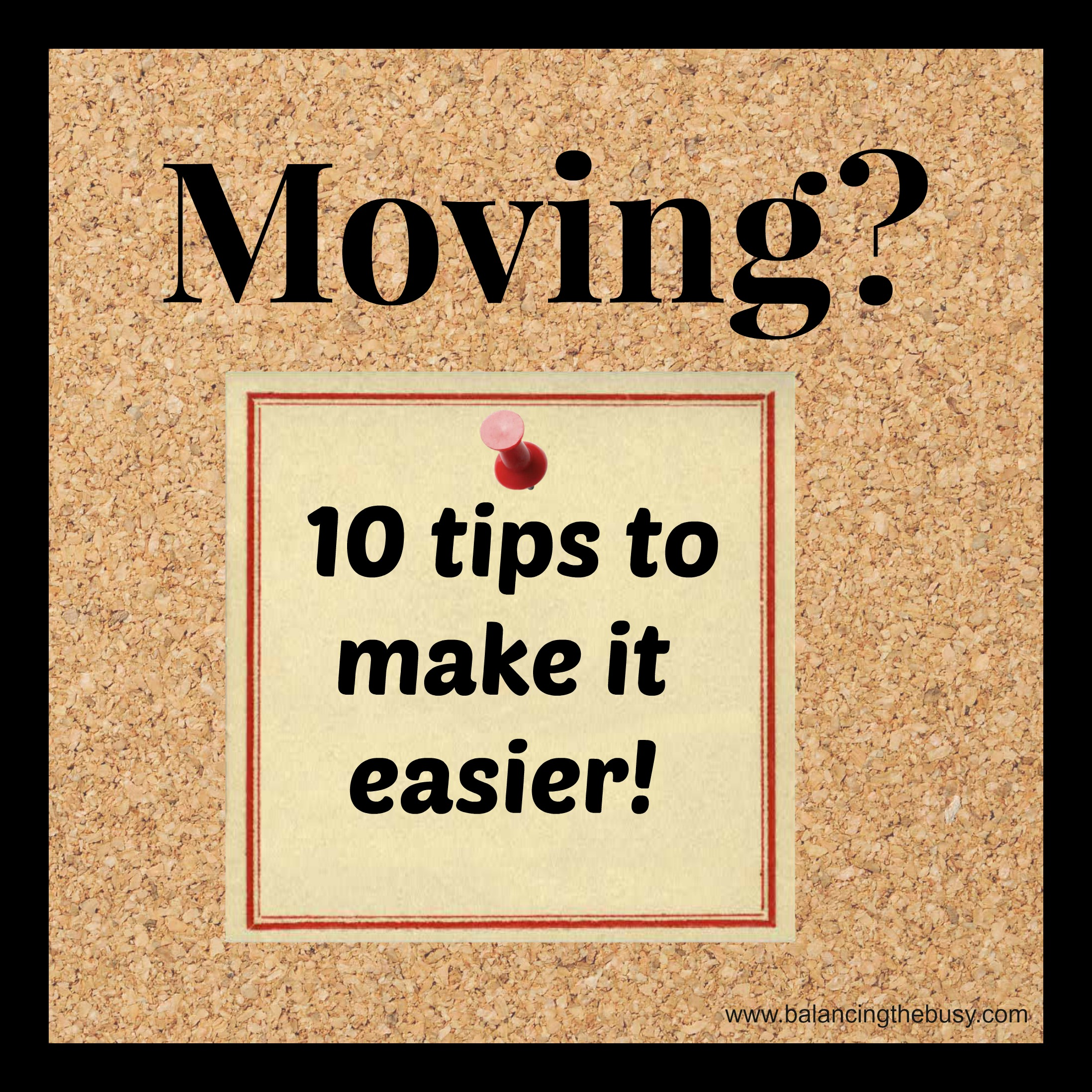 Making Moving Easier: Moving? 10 Tips To Make It Easier » Balancing The Busy